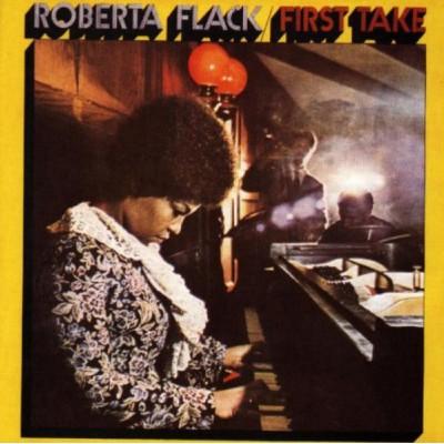 Roberta Flack --- First Take