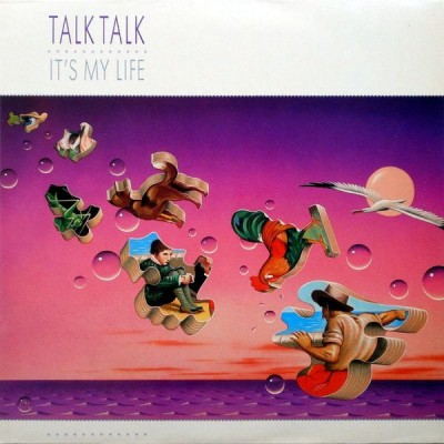 Talk Talk --- It's My Life