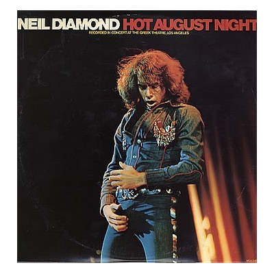Neil Diamond --- Hot August...