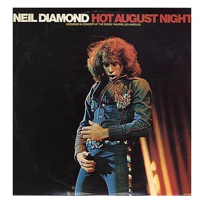 Neil Diamond --- Hot August...