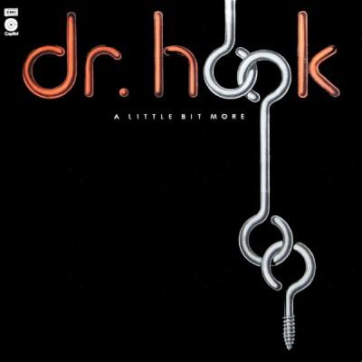 Dr. Hook --- A Little Bit More