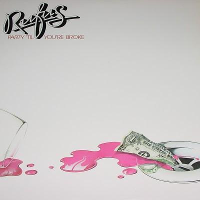 Rufus --- Party 'Til You're...