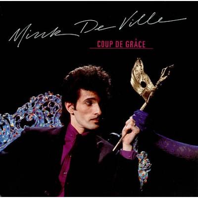 Mink DeVille --- Coup De Grâce