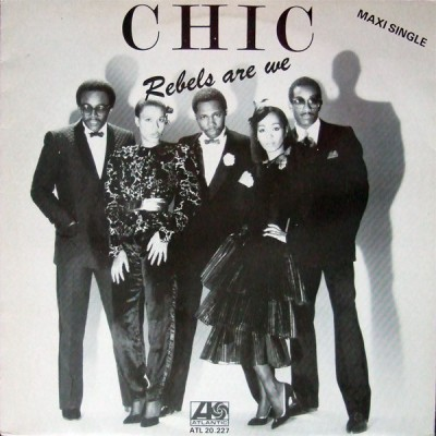 "12"" Chic --- Rebels Are We"