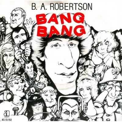 """7"""" B. A. Robertson --- Bang..."""