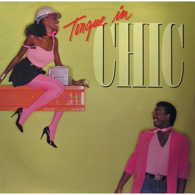 Chic --- Tongue In Chic