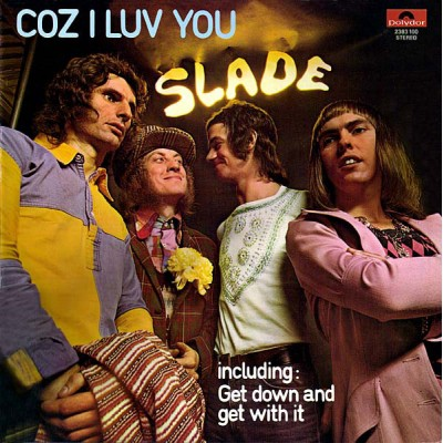 Slade --- Coz I Luv You