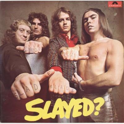 Slade --- Slayed?