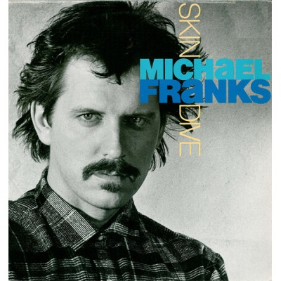 Michael Franks --- Skin Dive