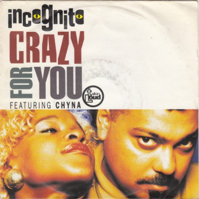 "7"" Incognito --- Crazy For You"