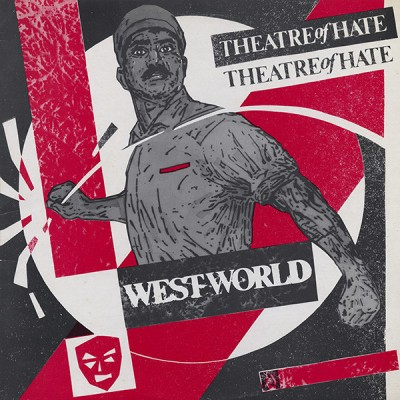 Theatre Of Hate --- West World