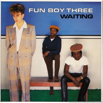 Fun Boy Three --- Waiting