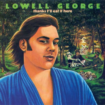 Lowell George --- Thanks...