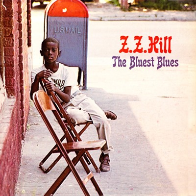 Z.Z. Hill --- The Bluest Blues