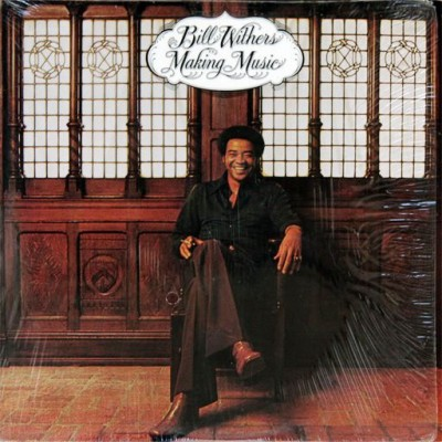 Bill Withers --- Making Music