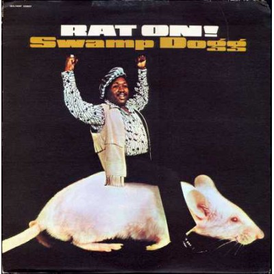 Swamp Dogg --- Rat On!