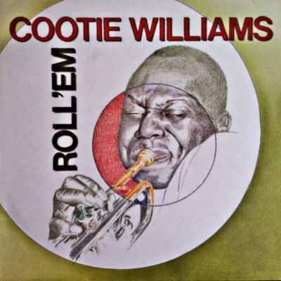 Cootie Williams --- Roll'em