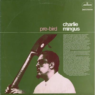 Charlie Mingus --- Pre-Bird